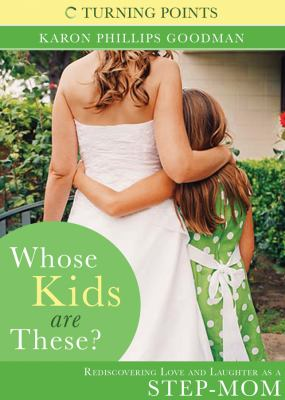 WHOSE KIDS ARE THESE? by Karon Phillips Goodman