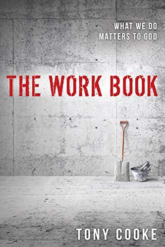 Work Book: What We Do Matters to God by Tony Cooke