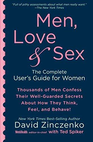 Men, Love & Sex: The Complete User's Guide for Women by David Zinczenko