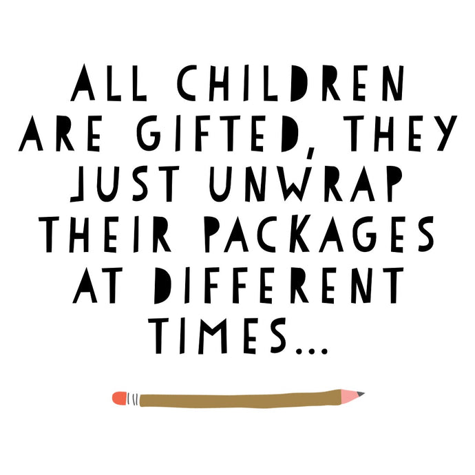 All children are gifted....