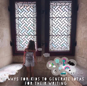 Ways for Kids to Generate Ideas for their Writing.
