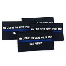 MY JOB IS TO SAVE YOUR ASS Rubberpatch - Polizeimemesshop