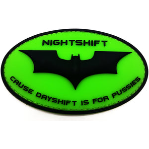 "Nightshift ""Cause Dayshift is for Pussies"" - Polizeimemesshop"