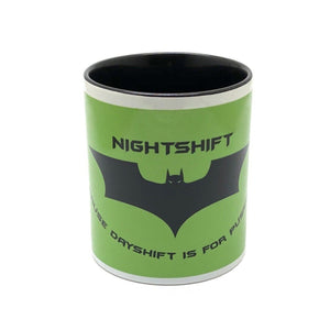 "Nightshift ""Cause Dayshift is for Pussies"" Tasse"