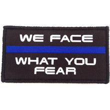 We Face What You Fear Textil Patch