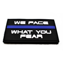 We Face What You Fear Rubber Patch - Polizeimemesshop