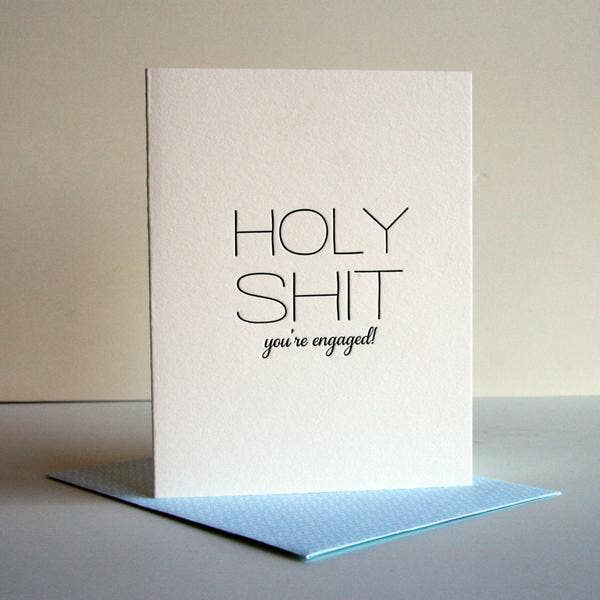 Holy Shit You're Engaged Card
