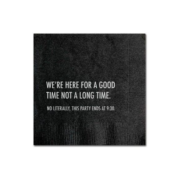 Good Time Not a Long Time napkin 30216