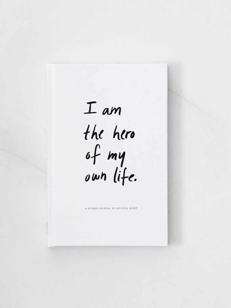 I Am the Hero of My Own Life by Brianna Wiest