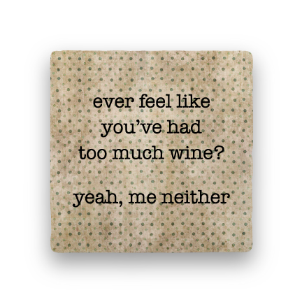 too much wine coaster