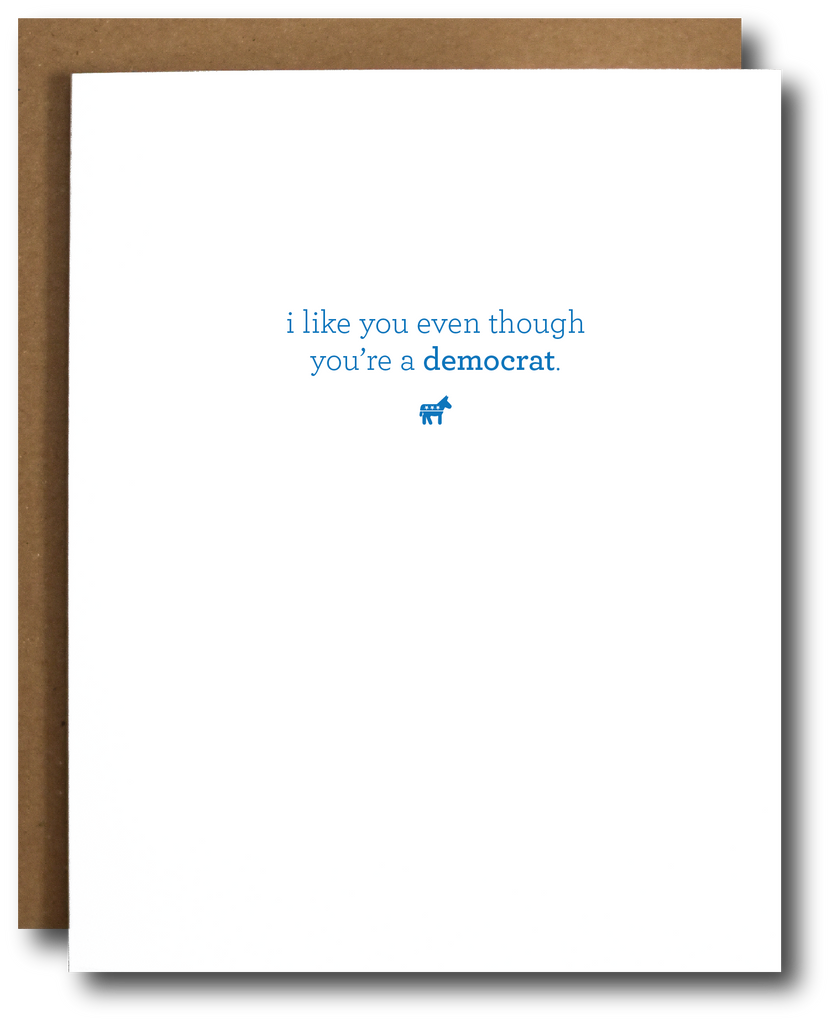 I Like You Democrat Card