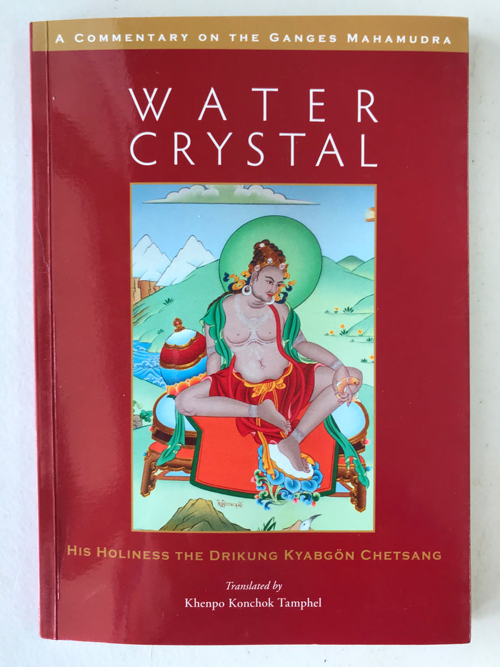 Water Crystal: A Commentary on the Ganges Mahamudra