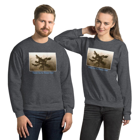 Tune In to Tune Out Unisex Sweatshirt