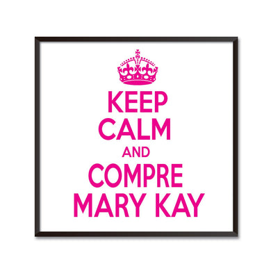 Poster Keep Calm & Compre Mary Kay RP-7157