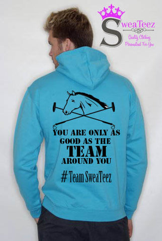 Only as good as the Team.... Slogan Hoodie