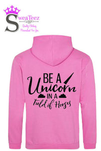 Be A Unicorn In a Field Of Horses....... Slogan Hoodie