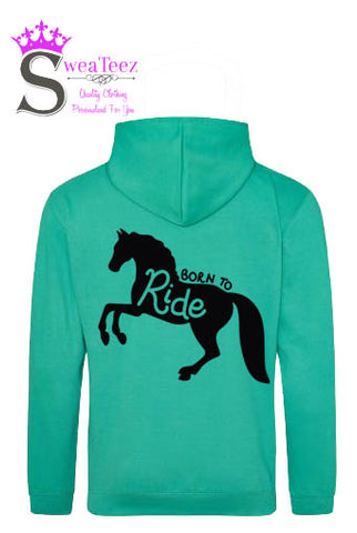 Born To Ride..... Slogan Hoodie