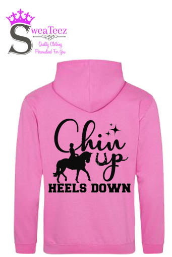 Chin Up, Heels Down..... Slogan Hoodie