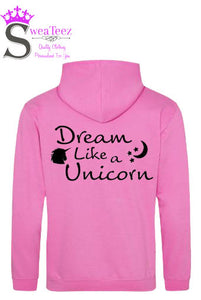 Dream Like a Unicorn.... slogan hoodie