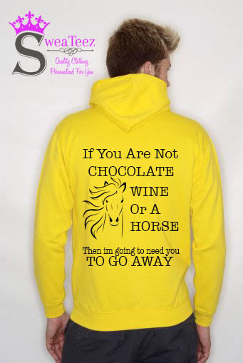 If you are not chocolate wine or a horse... Slogan Hoodie