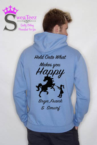 Hold onto what makes you happy.... Slogan Hoodie