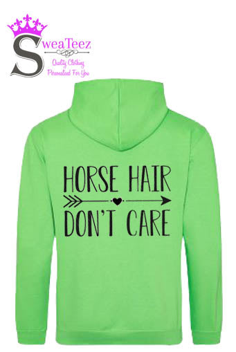 Horse hair, dont care.... slogan hoodie