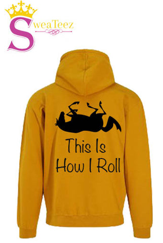 This is how i Roll.... Slogan hoodie