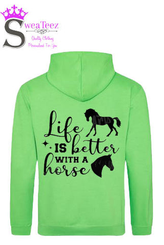 Life Is Better With a Horse.... Slogan Hoodie