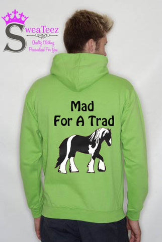 Mad for a Trad... Slogan Hoodie