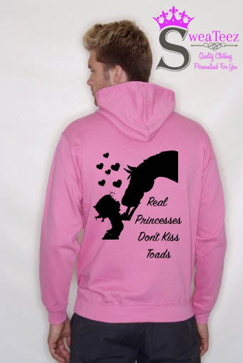 Real Princesses dont kiss Toads... Slogan Hoodie