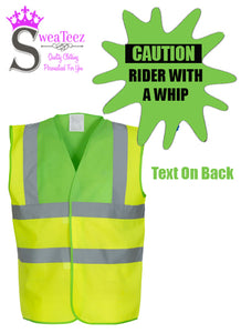 CAUTION RIDER WITH A WHIP... Hi Viz Waistcoat