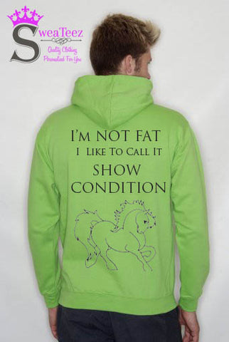 Im NOT FAT.. SHOW CONDITION... Slogan Hoodie