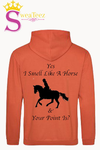 Yes I Smell Like A Horse.... Slogan Hoodie