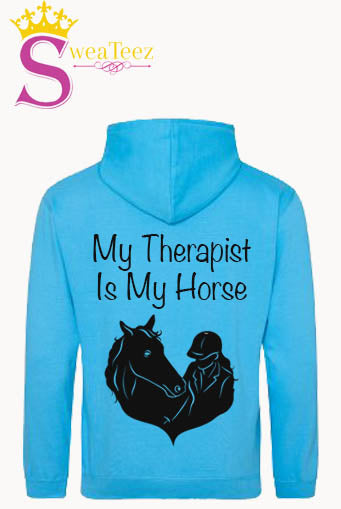 My Therapist is my horse... slogan hoodie
