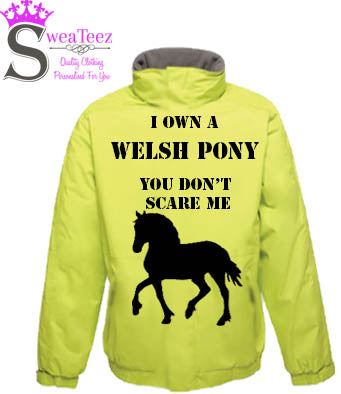 You don't Scare Me I Own a Welsh Pony... Adults Blouson Coat