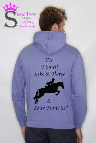 Yes i Smell like a Horse... Slogan Hoodie