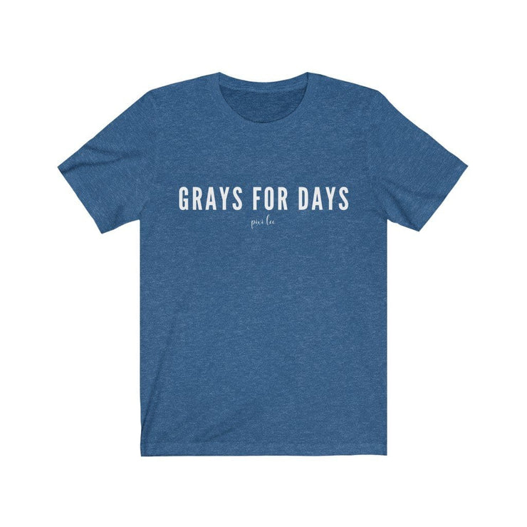 Printify T-Shirt Heather True Royal / S Grays for Days T-Shirt