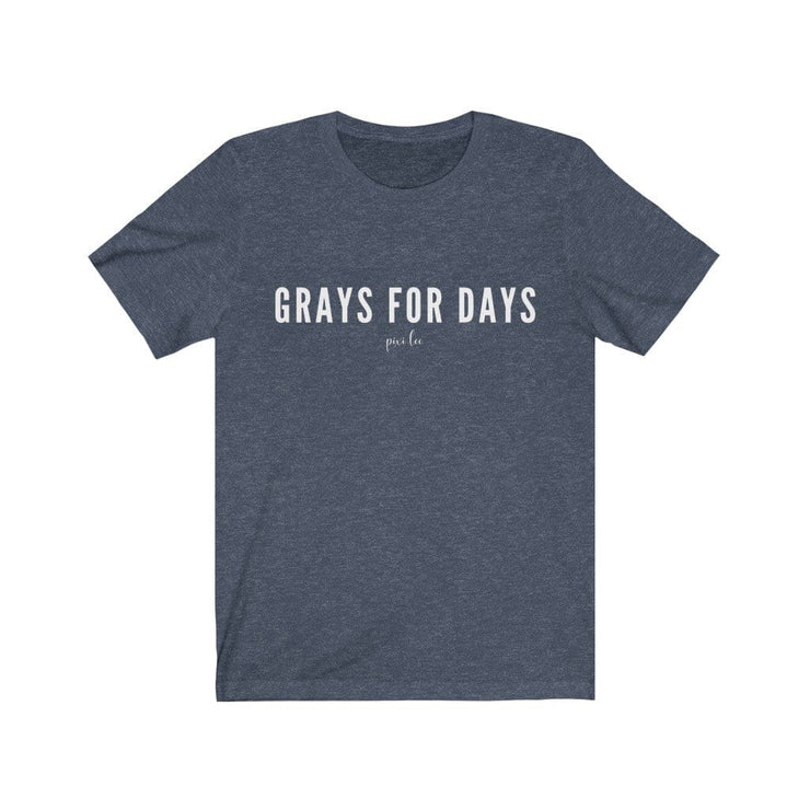 Printify T-Shirt Heather Navy / S Grays for Days T-Shirt