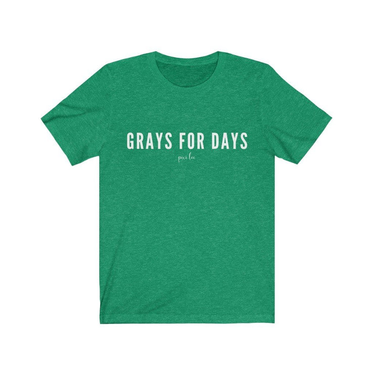 Printify T-Shirt Heather Kelly / S Grays for Days T-Shirt