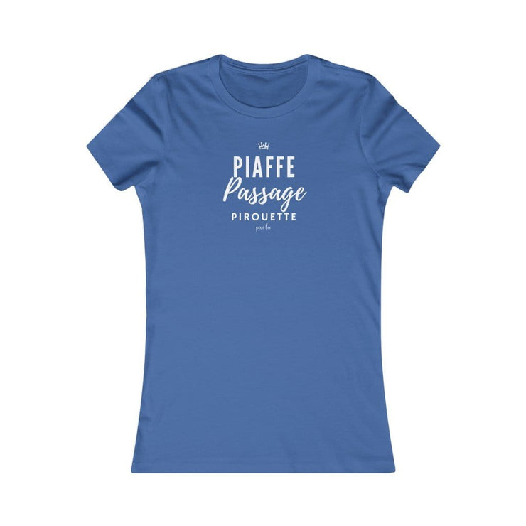 Printify T-Shirt True Royal / S Piaffe, Passage, Pirouette Ladies Favorite Tee