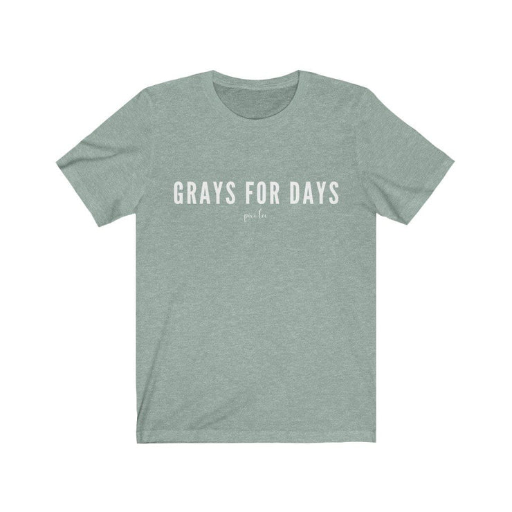 Printify T-Shirt Heather Dusty Blue / S Grays for Days T-Shirt