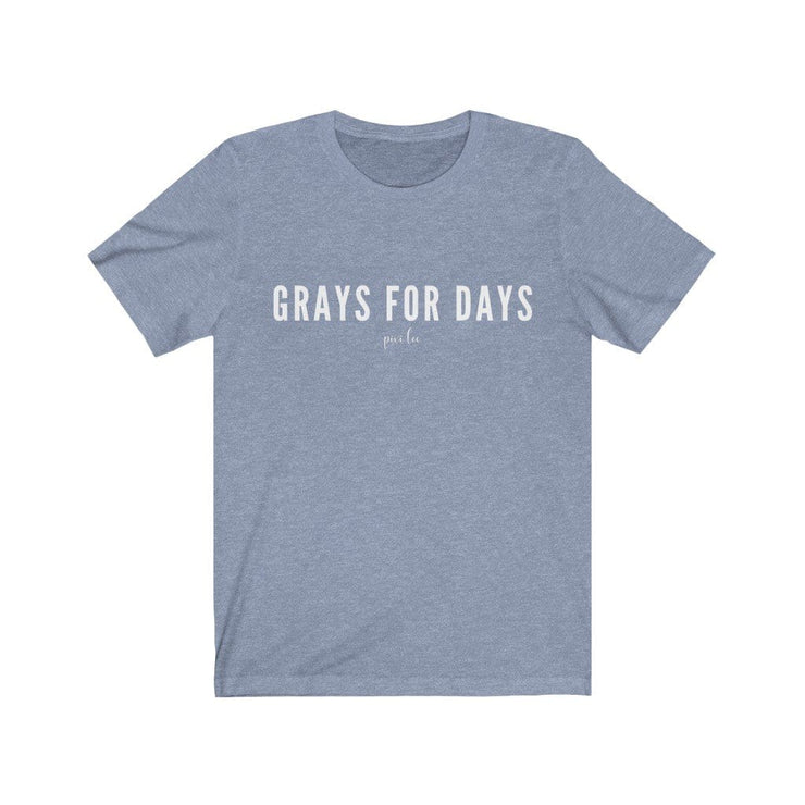 Printify T-Shirt Heather Blue / S Grays for Days T-Shirt