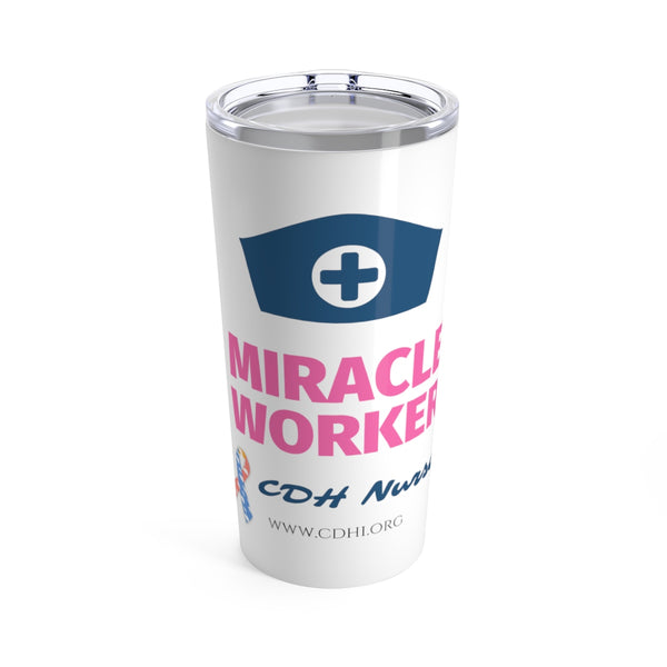 """CDH Miracle Worker"" Tumbler 20oz"