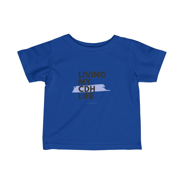 """Living My CDH Life"" Infant Fine Jersey Tee"