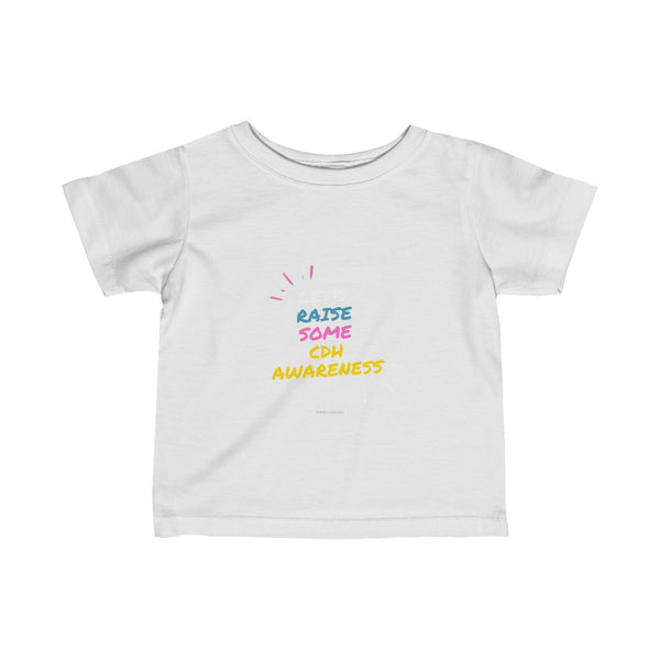 """Let's Raise Some CDH Awareness"" Infant Fine Jersey Tee"