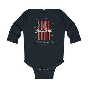 """Fabulous Since Birth"" CDH Survivor Infant Long Sleeve Bodysuit"