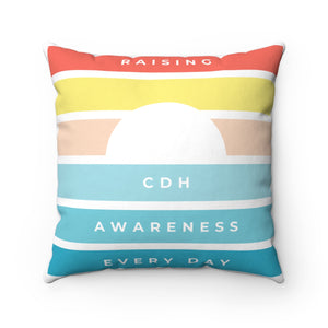 Raising CDH Awareness Every Day Spun Polyester Square Pillow - CDH International