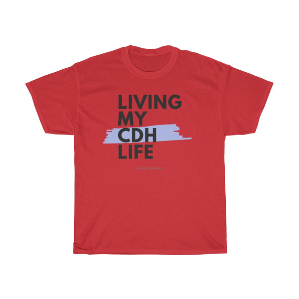 """Living My CDH Life"" Unisex Heavy Cotton Tee - CDH International"
