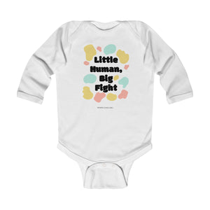 """Little Human, Big Fight"" Infant Long Sleeve Bodysuit"