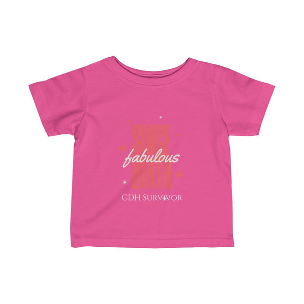 """Fabulous Since Birth"" CDH Survivor Infant Fine Jersey Tee"
